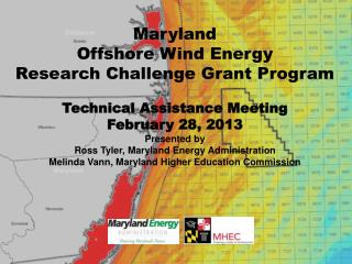 Maryland  Offshore Wind Energy  Research Challenge Grant Program Technical Assistance Meeting