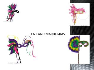 LENT AND MARDI GRAS