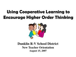 Using Cooperative Learning to Encourage Higher Order Thinking