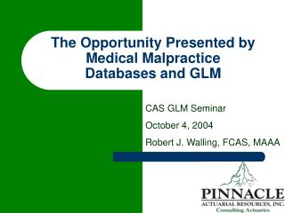 The Opportunity Presented by Medical Malpractice  Databases and GLM