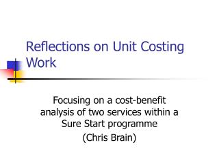 Reflections on Unit Costing Work
