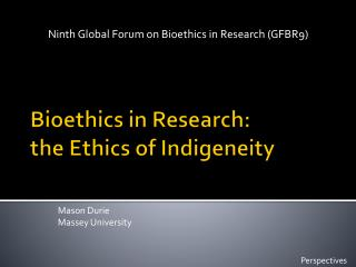 Bioethics in Research: the Ethics of  Indigeneity