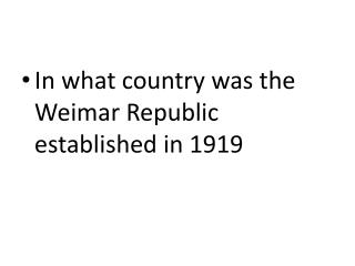 In what country was the Weimar Republic established in 1919