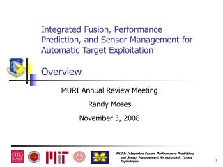 Integrated Fusion, Performance Prediction, and Sensor Management for Automatic Target Exploitation Overview