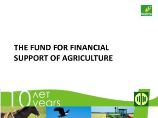 THE FUND FOR FINANCIAL SUPPORT OF AGRICULTURE