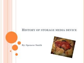 History of storage media device
