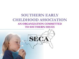 SOUTHERN EARLY CHILDHOOD ASSOCIATION AN ORGANIZATION COMMITTED  TO SOUTHERN ISSUES