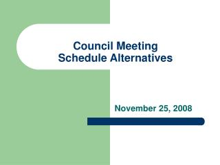Council Meeting Schedule Alternatives