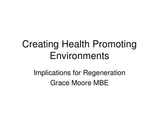 Creating Health Promoting Environments