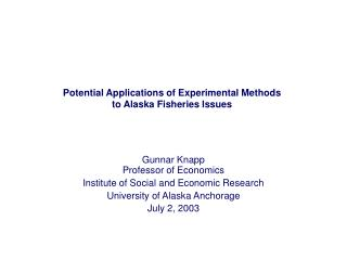 Potential Applications of Experimental Methods to Alaska Fisheries Issues