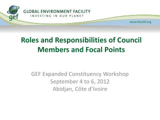 Roles and Responsibilities of Council Members  and Focal Points