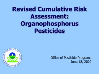 Revised Cumulative Risk Assessment: Organophosphorus Pesticides
