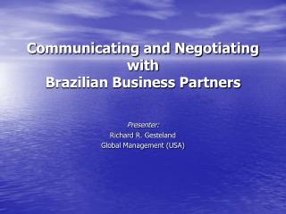 Communicating and Negotiating  with  Brazilian Business Partners