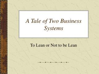 A Tale of Two Business Systems