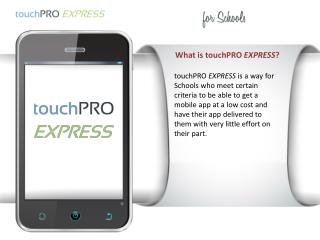 What is  touchPRO EXPRESS ?