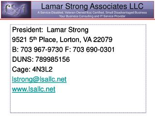Lamar Strong Associates LLC A Service-Disabled, Veteran-Owned 8(a) Certified, Small Disadvantaged Business Your Business