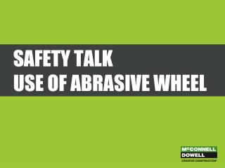 Safety Talk use of abrasive wheel