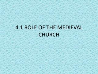 4.1 ROLE OF THE MEDIEVAL CHURCH
