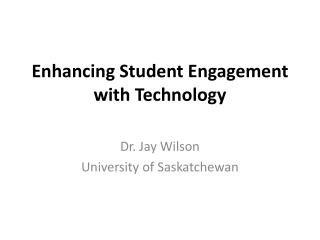 Enhancing  Student  Engagement with Technology