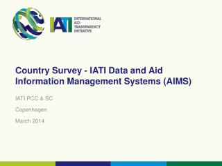 Country Survey - IATI Data and Aid Information Management Systems (AIMS)