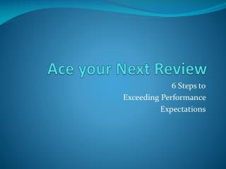 Ace your Next Review