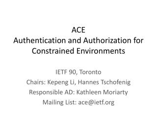 ACE Authentication and Authorization for Constrained Environments