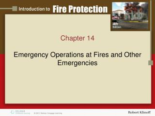 Chapter 14 Emergency  Operations at Fires and Other Emergencies