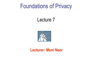 Foundations of Privacy Lecture 7