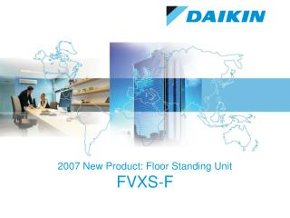 2007 New Product: Floor Standing Unit FVXS-F