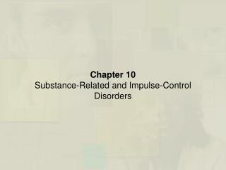 Chapter 10   Substance-Related and Impulse-Control Disorders