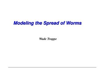 Modeling the Spread of Worms