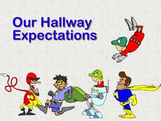 Our Hallway Expectations