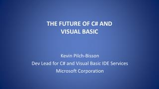The Future of C # and Visual Basic