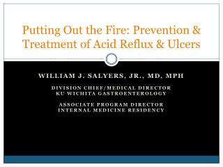Putting Out the Fire: Prevention & Treatment of Acid Reflux & Ulcers