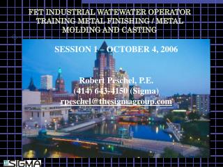 FET INDUSTRIAL WATEWATER OPERATOR TRAINING METAL FINISHING / METAL MOLDING AND CASTING