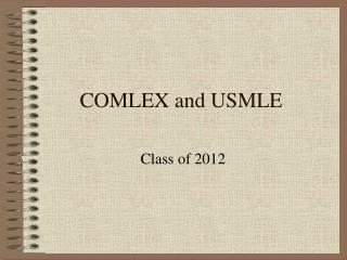 COMLEX and USMLE