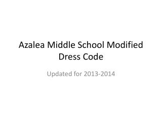 Azalea Middle School Modified Dress Code