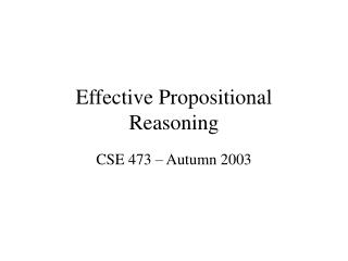 Effective Propositional Reasoning