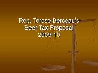 Rep. Terese Berceau's  Beer Tax Proposal 2009-10