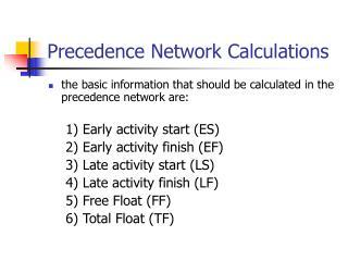 Precedence Network Calculations
