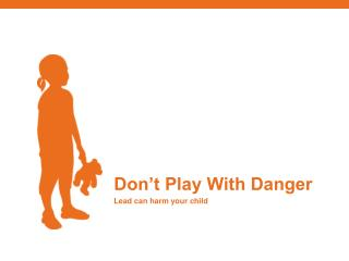 Don't Play With Danger