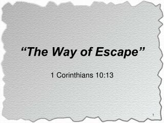 """The Way of Escape"""