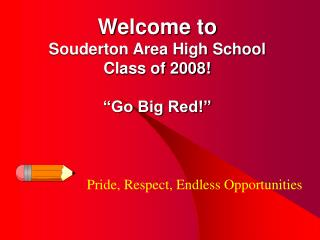 "Welcome to  Souderton Area High School Class of 2008! ""Go Big Red!"""