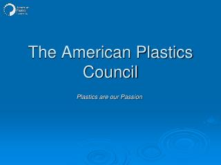 The American Plastics Council