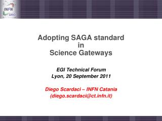 Adopting SAGA standard  in  Science Gateways