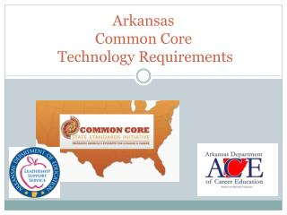 Arkansas  Common Core   Technology Requirements