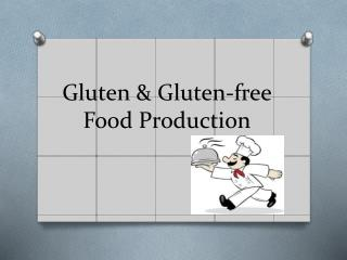 Gluten & Gluten-free Food Production