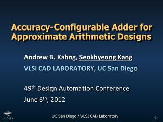 Accuracy-Configurable Adder for Approximate Arithmetic Designs