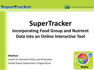 SuperTracker Incorporating Food Group and Nutrient Data into an Online Interactive Tool