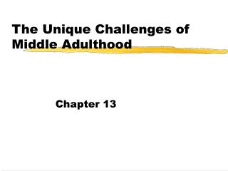 The Unique Challenges of Middle Adulthood